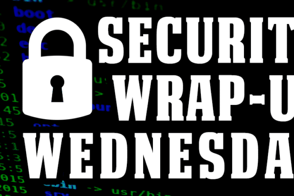 Security Wrap-up Wednesday